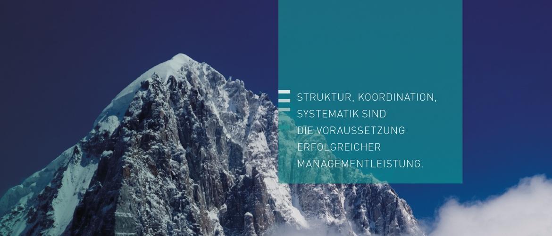 Struktur, Koordination, Systematik sind die Voraussetzungen erfolgreicher Managementleistung